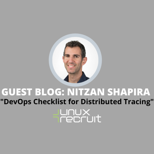 Guest Blog: DevOps Checklist for Distributed Tracing, Nitzan Shapira