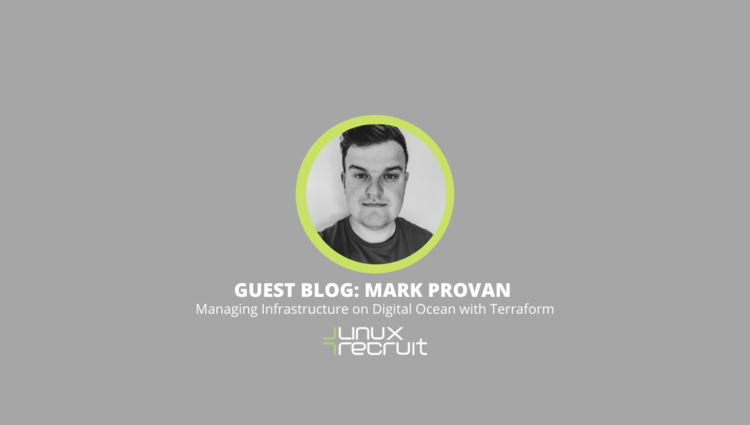 Guest Blog - Managing Infrastructure on Digital Ocean with Terraform, Mark Provan