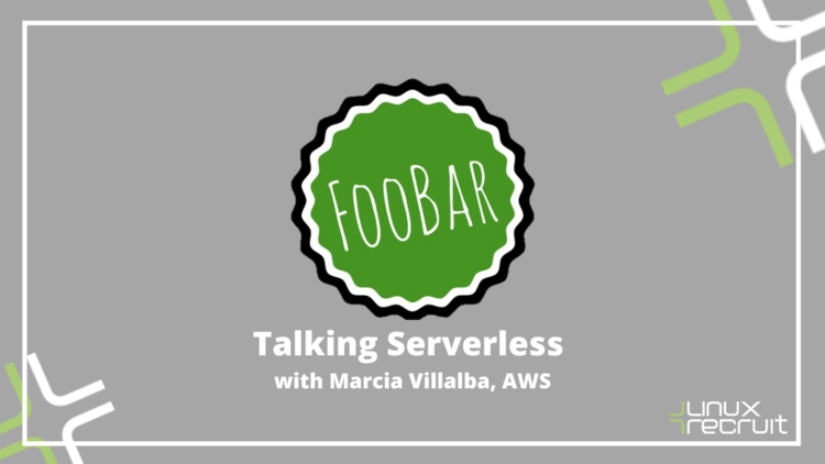 Learn all about Serverless with Marcia Villalba, AWS