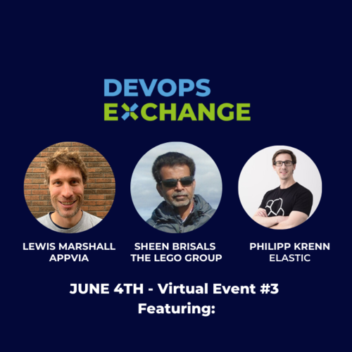 DevOps Exchange Virtual Event #3 - The Lego Group, Elasticsearch & Appvia